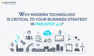 Why modern technology is critical to your business strategy in Industry 4.0?
