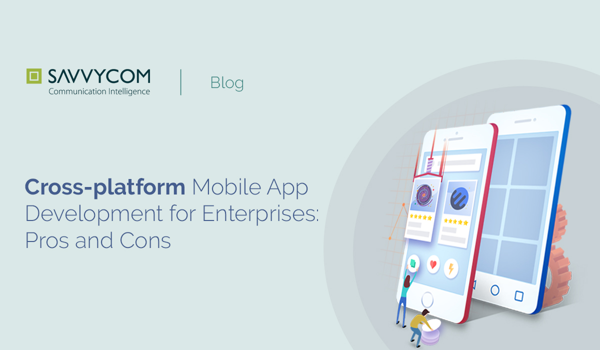 Cross-platform App Development for Enterprises: Pros and Cons