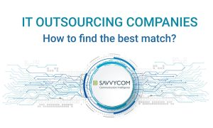 IT Outsourcing companies - How to find the best match