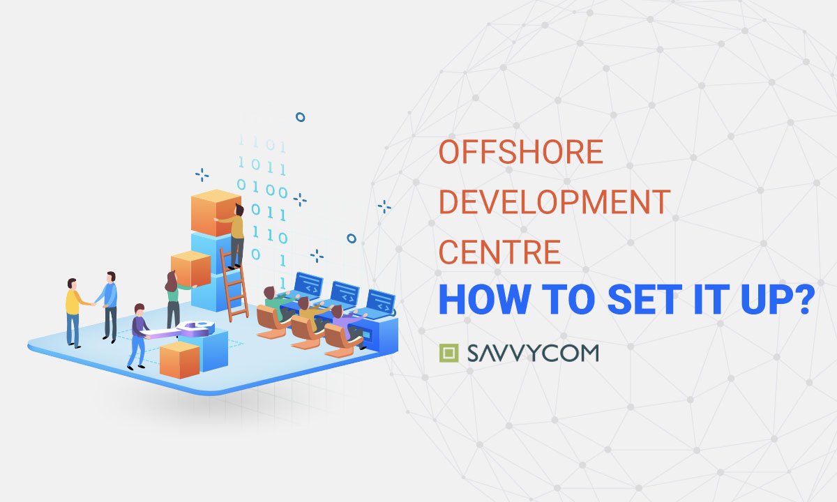 Offshore development centre setup