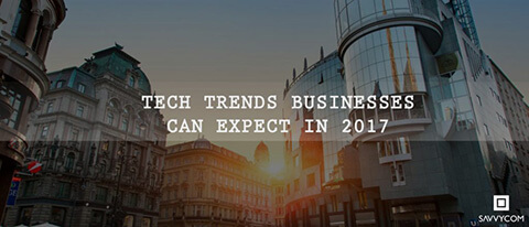 Tech Trends Businesses Can Expect 2017