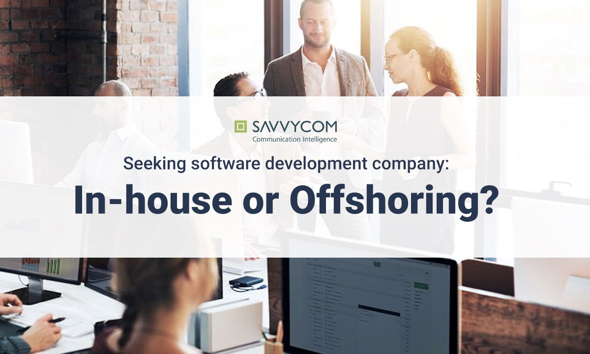 in-house or offshoring, offshoring software companies, savvycom