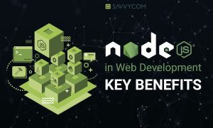 Node.js in Web Development – Key benefits