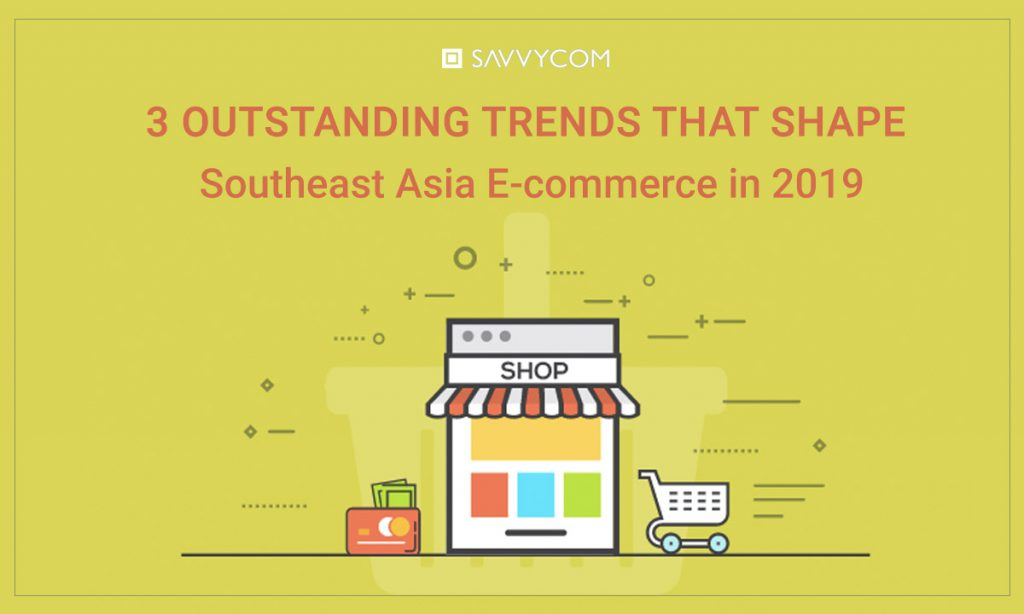 Ecommerce Trend in 2019 SEA