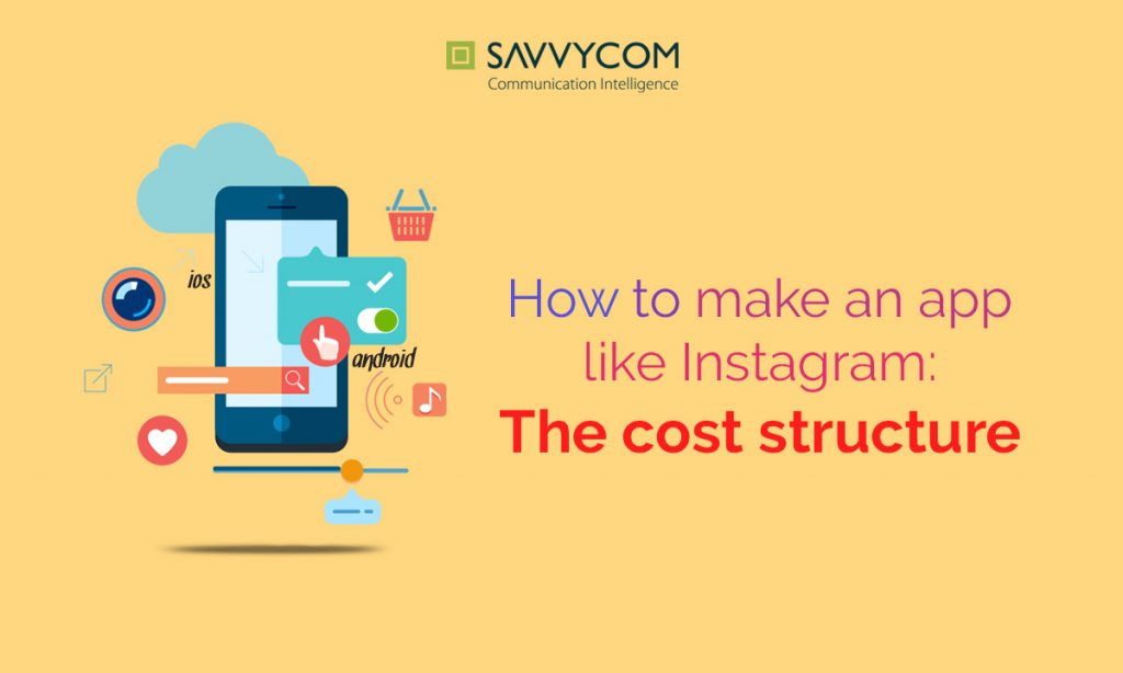 how to make an app like instagram part 2 the cost structure