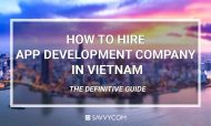 How to Hire App Development Company in Vietnam: The Definitive Guide [2019 and Beyond]