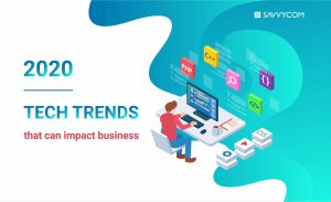 2020 Tech Trends.Tech Trends 2020 Leading Agile Software Outsourcing