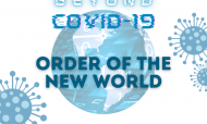 Beyond COVID-19: Order Of The New World